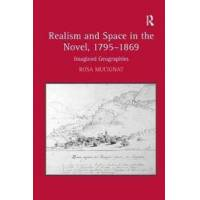 Mucignat, Rosa Realism and Space in the Novel, 1795-1869 (1409450554)