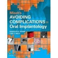 Misch Carl E. Misch&#39s Avoiding Complications in Oral Implantology (0323375804)