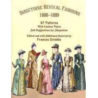 Grimble, Frances Directoire Revival Fashions 1888-1889: 57 Patterns with Fashion Plates and Suggestions for Adaptation (096365179X)
