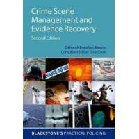 Beaufort-Moore, Deborah Crime Scene Management and Evidence Recovery (0198724373)