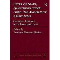 Sánchez, Francisca Navarro (EDT) Peter of Spain, Questiones Super Libro&#39De Animalibus&#39 Aristotelis (1409449130)