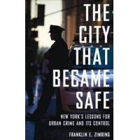 Zimring, Franklin E. The City That Became Safe (0199844429)