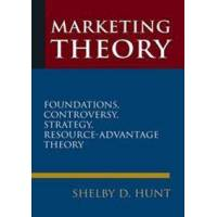 Hunt, Shelby D. Marketing Theory: Foundations, Controversy, Strategy, and Resource-advantage Theory (1317465148)