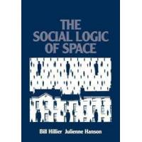 Hillier, Bill The Social Logic of Space (0521367840)