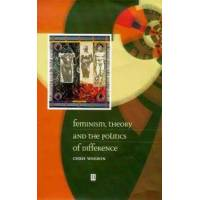 Weedon, Chris Feminism, Theory and the Politics of Difference (0631198237)
