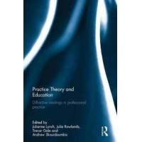Lynch, Julianne (EDT) Practice Theory and Education (1138191396)