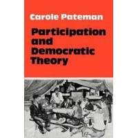 Pateman, C. Participation and Democratic Theory (052129004X)