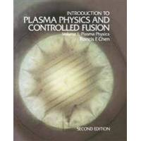 Chen Francis F. Introduction to Plasma Physics and Controlled Fusion (1441932011)