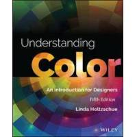 Holtzschue Linda Understanding Color: An Introduction for Designers 5th Edition (1118920783)