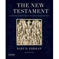 Ehrman Bart D. The New Testament: A Historical Introduction to the Early Christian Writings (019020382X)