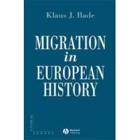 Bade Klaus J. Migration in European History (0631189394)