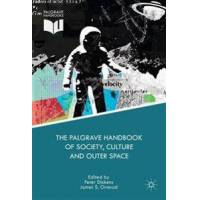 Dickens, Peter (EDT) The Palgrave Handbook of Society, Culture and Outer Space (1137363517)