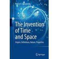 Dassonville, Patrice F. The Invention of Time and Space (3319460390)