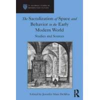 Desilva, Jennifer Mara (EDT) The Sacralization of Space and Behavior in the Early Modern World (1472418263)
