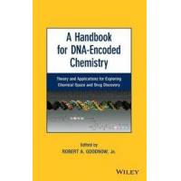 Goodnow, Robert A. A Handbook for Dna-Encoded Chemistry: Theory and Applications for Exploring Chemical Space and Drug Discovery (1118487680)