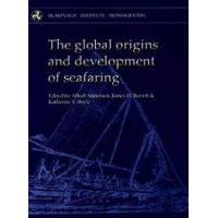 Anderson, Atholl (EDT) The Global Origins And Development of Seafaring (190293752X)