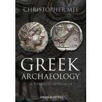 Mee, Christopher Greek Archaeology: A Thematic Approach (1405167335)