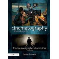 Brown, Blain Cinematography: Theory and Practice (1138940925)