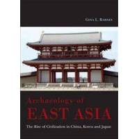 Barnes, Gina L. Archaeology of East Asia (1785700707)