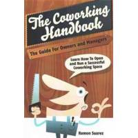 Suarez, Ramon The Coworking Handbook: Learn How to Create and Manage a Succesful Coworking Space (149912063X)