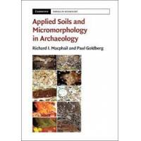 Macphail, Richard I. Applied Soils and Micromorphology in Archaeology (1107648688)