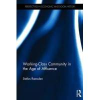 Ramsden, Stefan Working-class Community in the Age of Affluence (1138207160)