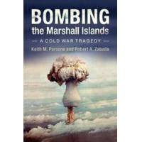 Parsons, Keith M. Bombing the Marshall Islands (1107047323)