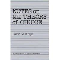 Kreps, David M. Notes on the Theory of Choice (0813375533)