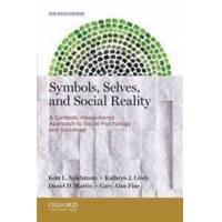 Sandstrom, Kent L. Symbols, Selves, and Social Reality: A Symbolic Interactionist Approach to Social Psychology and Sociology (0199933758)