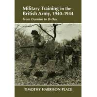 Place, Tim Harrison Military Training in the British Army 1940-1944 (0714680915)