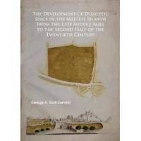 Said-Zammit, George A. The Development of Domestic Space in the Maltese Islands from the Late Middle Ages to the Second Half of the Twentieth Century (178491391X)
