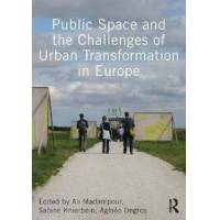 Madanipour, Ali Public Space and the Challenges of Urban Transformation in Europe (0415640555)