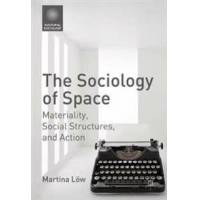 Löw, Martina The Sociology of Space (1137487712)