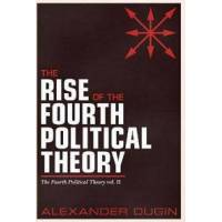 Dugin, Alexander The Rise of the Fourth Political Theory (1912079542)
