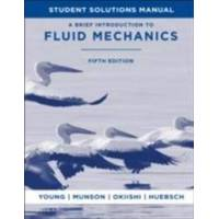 Young Donald F. Student Solutions Manual to Accompany a Brief Introduction to Fluid Mechanics 5e (0470924519)