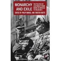 Mansel, Philip (EDT) Monarchy and Exile (0230249051)