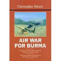 Shores, Christopher Air War for Burma: The Allied Air Forces Fight Back in South-East Asia 1942-1945 (1904010954)