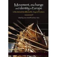 Lehoerff, Anne (EDT) Movement, Exchange and Identity in Europe in the 2nd and 1st Millennia Bc (1785707167)