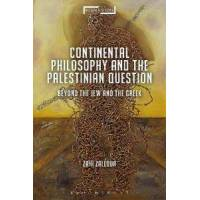 Zalloua, Zahi Continental Philosophy and the Palestinian Question (1474299202)