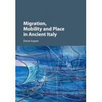 Isayev, Elena Migration, Mobility and Place in Ancient Italy (1107130611)