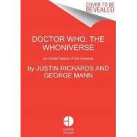 Richards, Justin Doctor Who: The Whoniverse: The Untold History of Space and Time (0062470205)