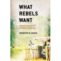 Hazen, Jennifer M. What Rebels Want (0801451663)