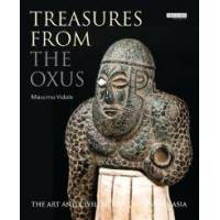 Vidale, Massimo Treasures from the Oxus: The Art and Civilization of Central Asia (1784537721)
