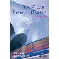 Marstine, Janet New Museum Theory and Practice (1405105593)