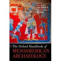 Nichols, Deborah L. (EDT) The Oxford Handbook of Mesoamerican Archaeology (0190230800)