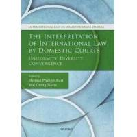 Aust, Helmut Philipp (EDT) The Interpretation of International Law by Domestic Courts (0198738927)