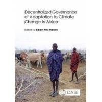 Friis-Hansen, Esbern Decentralized Governance of Adaptation to Climate Change in Africa (1786390760)