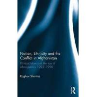 Sharma, Raghav Nation, Ethnicity and the Conflict in Afghanistan (1472471474)