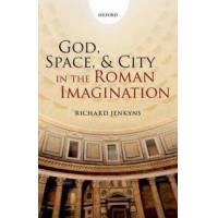 Jenkyns, Richard God, Space,& City in the Roman Imagination (019967552X)