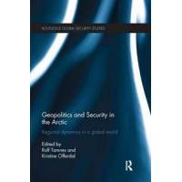 Tamnes, Rolf (EDT) Geopolitics and Security in the Arctic (1138650307)